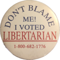 Button Don't-Blame-Me-I-Voted-Libertarian.png