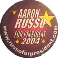 Button Russo-Aaron-for-President 2004.png
